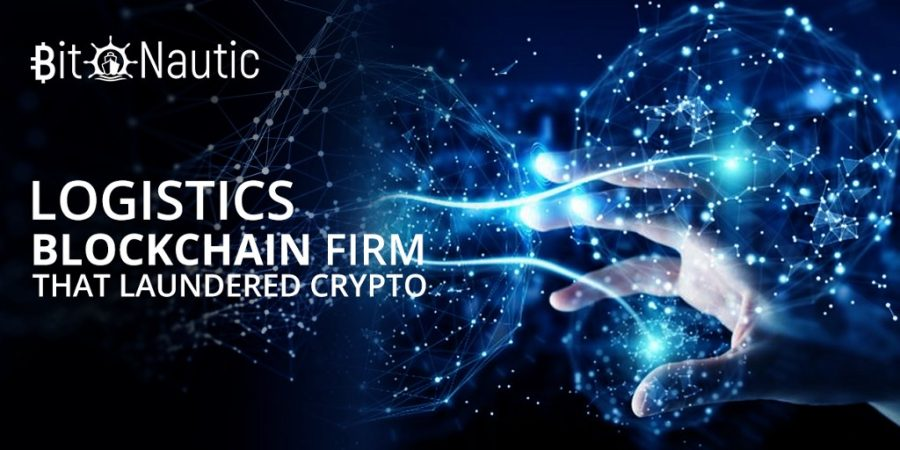 logistics blockchain firm that laundered crypto Logistics Blockchain Firm That Laundered Crypto