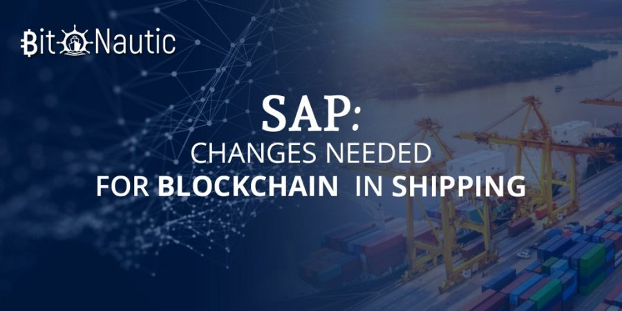 sap changes needed for blockchain in shipping SAP: Changes Needed for Blockchain In Shipping
